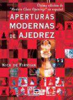 aperturas modernas de ajedrez (3ª ed.) nick de firmian 9788479023614