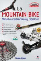 mountain bike: manual de mantenimiento y reparacion (2ª ed) thomas rogner 9788479028114