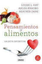 pensamientos y alimentos: la dieta definitiva-louise l. hay-ahlea khadro-heather dane-9788479539214