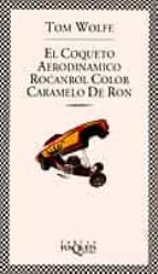 el coqueto afrodinamico rocanrol color caramelo de ron tom wolfe 9788483105214
