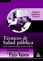 TECNICO DE SALUD PUBLICA DE LA ADMINISTRACION GENERAL DE LA COMUN IDAD AUTONOMA DEL PAIS VASCO