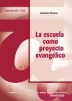 la escuela como proyecto evangelico antonio botana 9788483165614