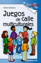 juegos de calle multiculturales severino ballesteros 9788483169414