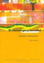 biotecnologia y sociedad: encuentros y desencuentros emilio muñoz 9788483232514