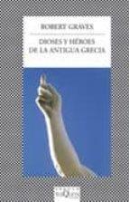 dioses y heroes de la antigua grecia-robert graves-9788483832714