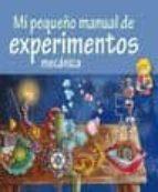 Mi pequeño manual de experimentos: mecanica Ebook para descargar inmediatamente