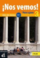 ¡nos vemos! 3 paso a paso  (libro del alumno + cd) (nivel a2) 9788484438014