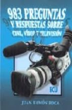983 preguntas y respuestas sobre cine, video y television-juan ramon roca-9788484542414