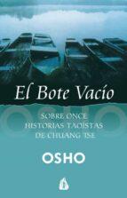 el bote vacio: charlas dadas por osho sobre los dichos de chuang tse (3ª ed)-9788486797614