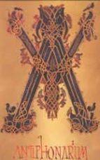 liber antiphonarium: do toto anni circulo a festivitate sancti ac iscli vsqve ad finem (ed. facsimil) 9788486878214