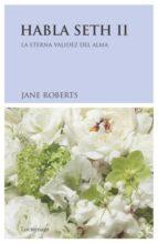 habla seth ii: la eterna validez del alma-jane roberts-9788489957114