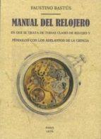 manual del relojero (edición facsímil) faustino bastus 9788490015414