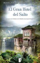 el gran hotel del salto (ebook)-margarita barbachano-9788490199114