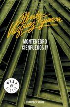 montenegro (cienfuegos 4) (ebook) alberto vazquez figueroa 9788490321614