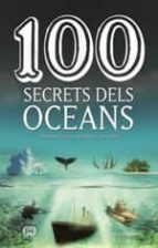 100 secrets dels oceans-daniel closa i autet-esther garces i pieres-9788490347614