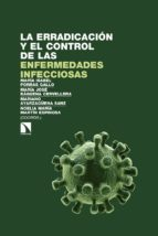 la erradicacion y el control de las enfermedades infecciosas maria isabel porras gallo 9788490972014
