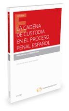 la cadena de custodia en el proceso penal español maria rosa gutierrez sanz 9788491359814