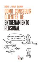 marketing y venta para entrenadores personales (ebook)-miguel a. hinojal gallardo-9788491403814