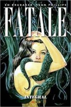 fatale 1: integral-ed brubaker-sean phillips-9788491671114