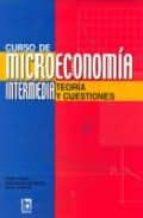 curso de microeconomia intermedia: teoria y cuestiones-javier curiel-carlos de las heras-9788492447114