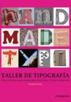 taller de tipografia: ideas y tecnicas paso a paso para crear let ras y fuentes originales-charlotte rivers-9788492810314