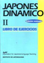 japones dinamico ii, metodo practico para la comunicacion activa en lengua japonesa: libro de ejercicios 9788493218614