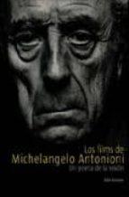 los films de michelangelo antonioni: un poeta de la vision-aldo tassone-itziar ezquieta-9788493629014