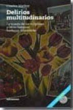 delirios multitudinarios: la mania de los tulipanes y otras famos as burbujas financieras-charles mackay-9788493641214