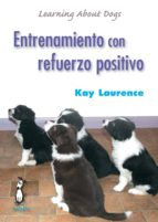 entrenamiento con refuerzo positivo-kay laurence-9788494041914