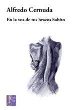 en la voz de tus brazos habito (ebook)-alfredo cernuda-9788494223914