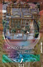 mundo burbuja (ebook)-josé ángel mañas-9788494321214
