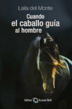 cuando el caballo guía al hombre laila del monte 9788494378614