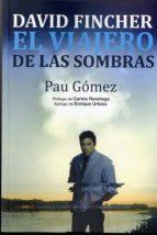 david fincher: el viajero de las sombras-pau gomez-9788494412714