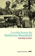 la vida breve de katherine mansfield-pietro citati-9788494510014