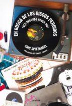 en busca de los discos perdidos-eric spitznagel-9788494652714