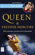queen & freddie mercury: vida, canciones, conciertos clave y discografia-jose luis martin-9788494696114
