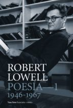 poesia completa 1 (1946-1967)-robert lowell-9788494740114