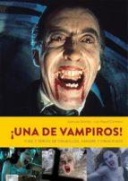 ¡una de vampiros! cine y series de colmillos, sangre y crucifijos-juan luis sanchez-9788494903014