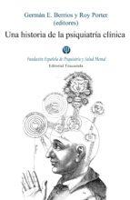 una historia de la psiquiatria clinica-german e. berrios-9788495840714