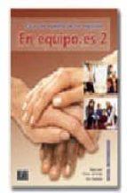 en equipo.es 2 (intermedio): curso de español de los negocios-marisa de prada-olga juan-ana zaragoza-9788495986214