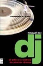 manual del dj: el arte y la ciencia de pinchar discos-frank broughton-bill brewster-9788496222014
