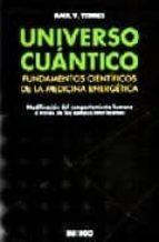 universo cuantico. fundamentos cientificos de la medicina energet ica-raul torres-9788496381414