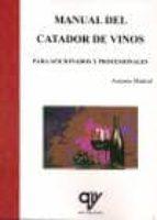 manual del catador de vinos (para aficionados y profesionales)-antonio madrid vicente-9788496709614
