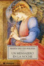 un mensajero en la noche-maria vallejo-nagera-9788496836914