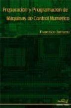preparacion y programacion de maquinas de control numerico francisco tornero 9788496960114