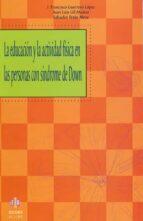 la educacion y la actividad fisica en las personas con sindrome d e down-jose francisco guerrero lopez-9788497003414
