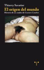 el origen del mundo. historia de un cuadro de gustave courbet-thierry savatier-9788497044714