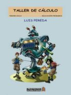 El libro de Taller de calculo 5º-6º (tercer ciclo. educacion primaria) autor LUIS PEREDA DOC!
