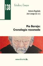 pio baroja: cronologia razonada-antonio regalado-9788497479714