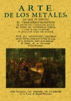 arte de los metales en que se enseña el verdadero beneficio de lo s de oro y plata (reprod. facsiml de la ed. de madrid, 1770) alvaro alonso barba 9788497610414